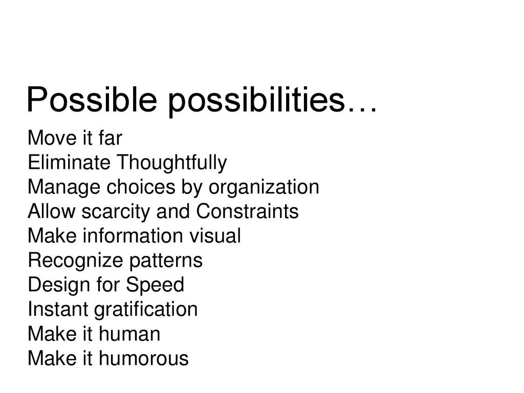 Possible possibilities… Move it far Eliminate T...