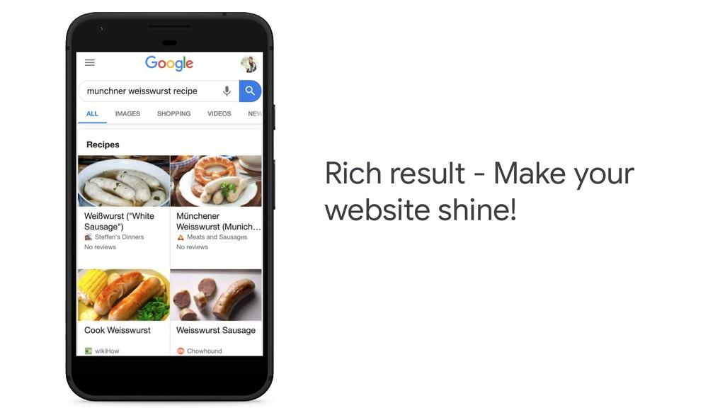 Rich result - Make your website shine!