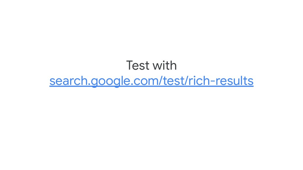 Test with search.google.com/test/rich-results