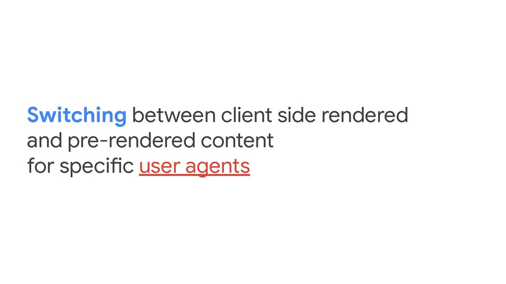 Switching between client side rendered and pre-...