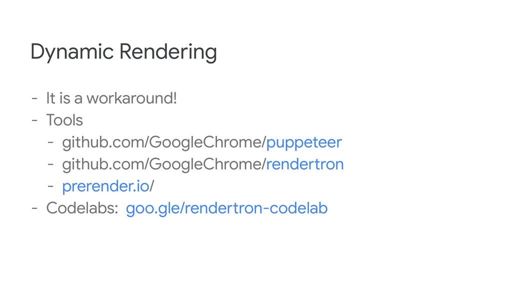 Dynamic Rendering - It is a workaround! - Tools...