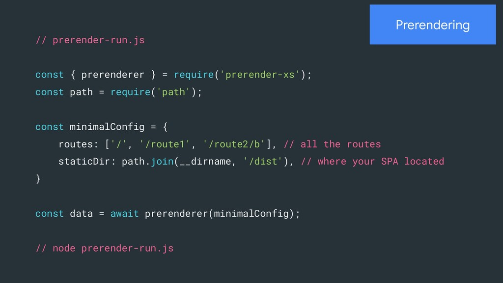 Prerendering // prerender-run.js const { preren...