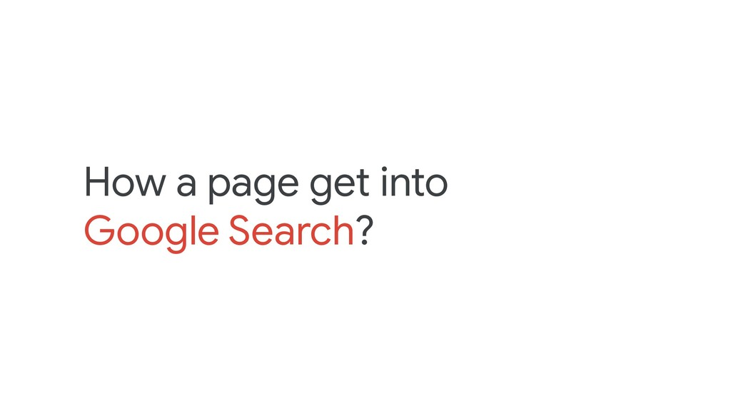 How a page get into Google Search?