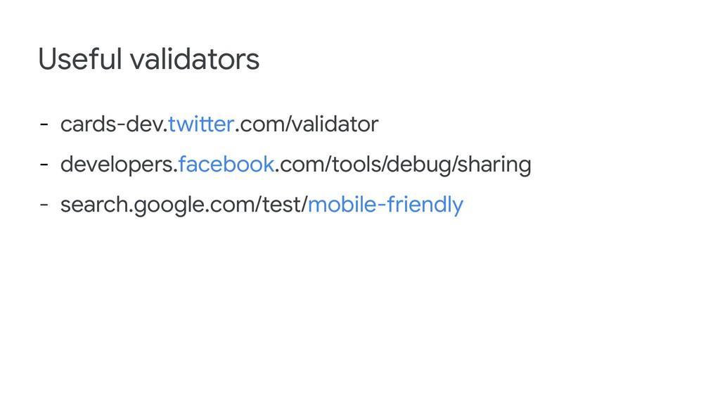 - cards-dev.twitter.com/validator - developers....