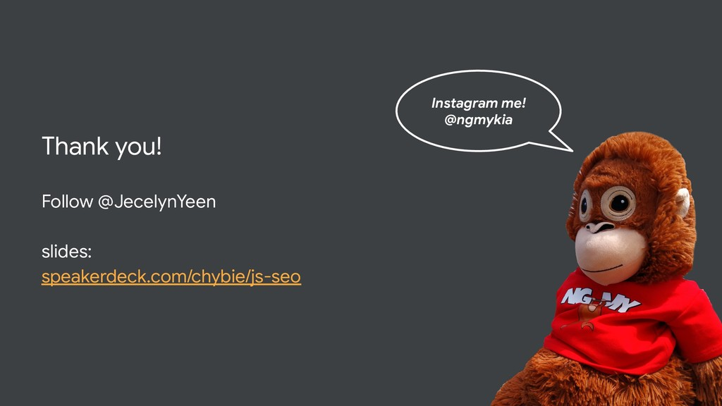Thank you! Follow @JecelynYeen slides: speakerd...