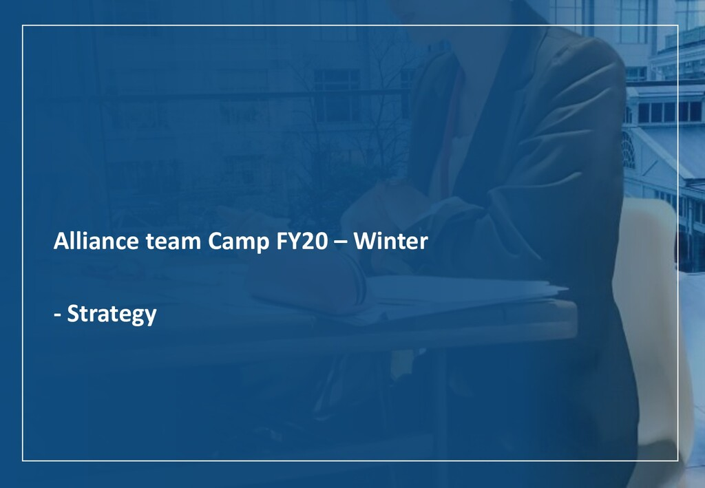 Alliance team Camp FY20 – Winter - Strategy