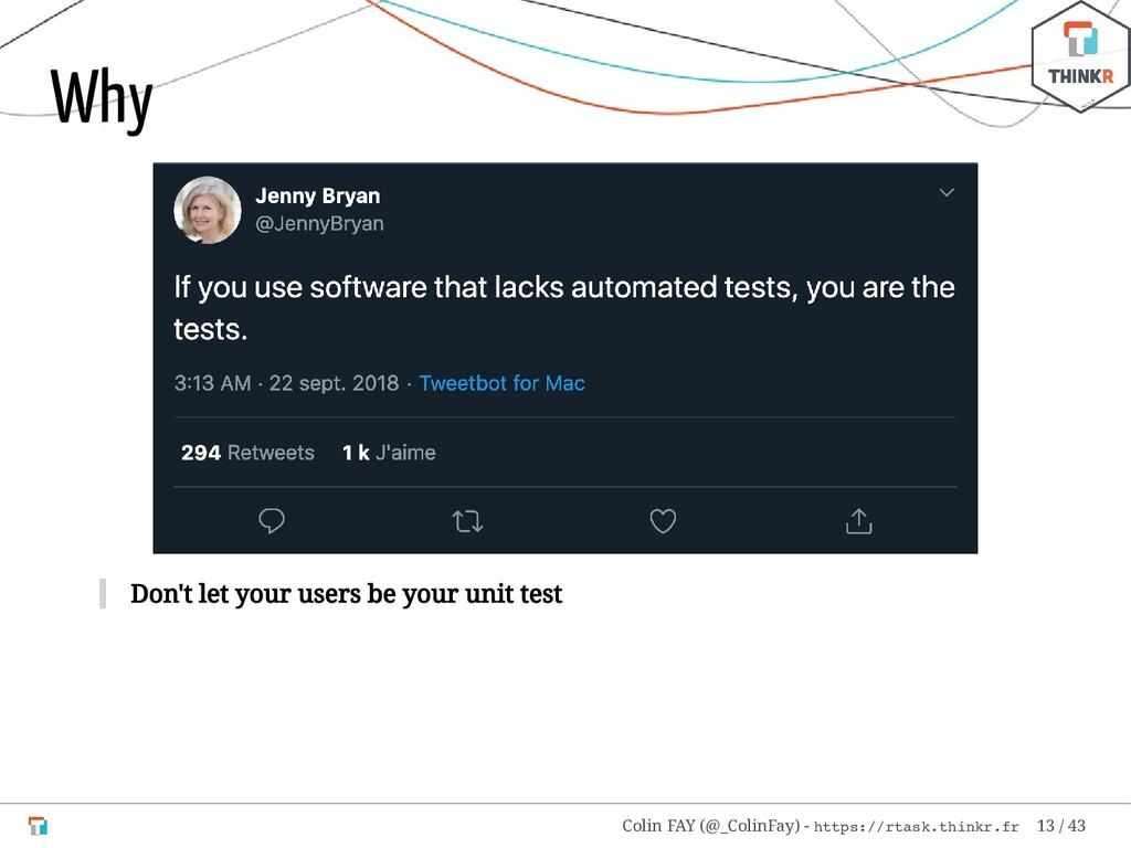 Why Don't let your users be your unit test Coli...