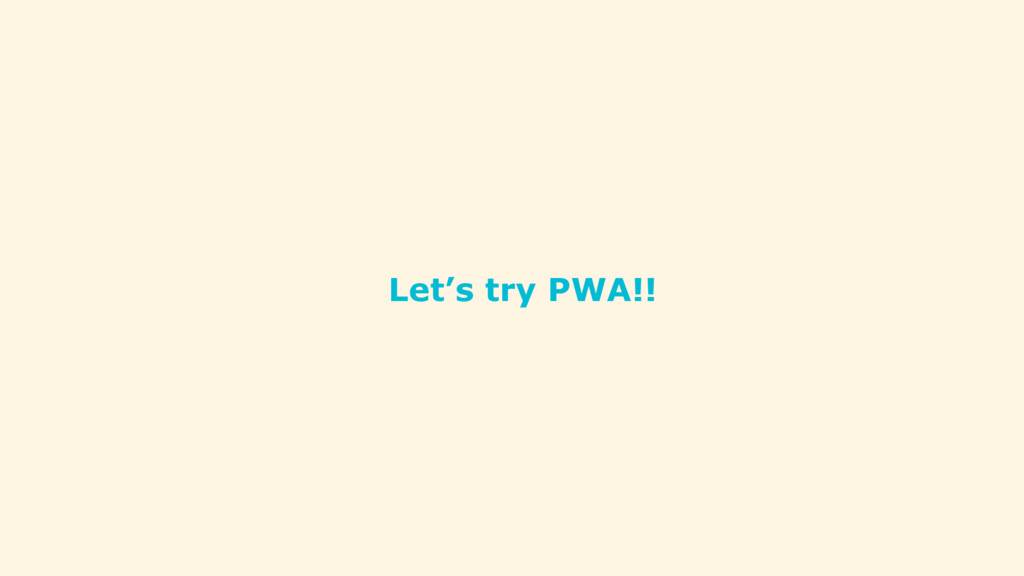 Let's try PWA!!