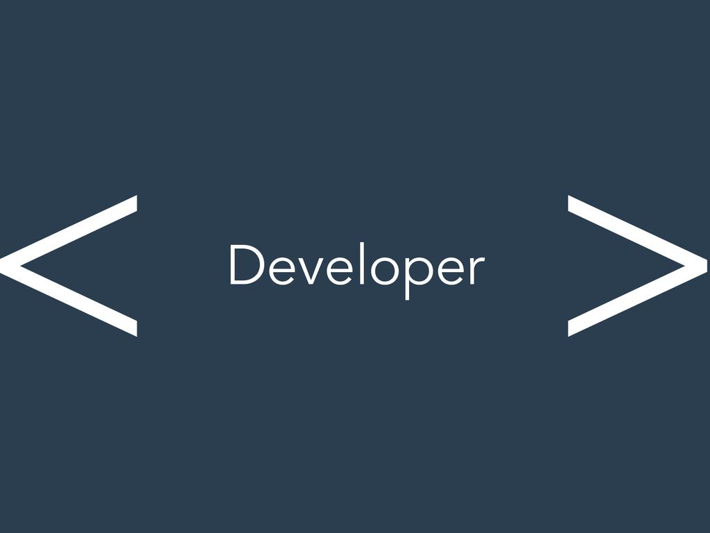 Developer < >
