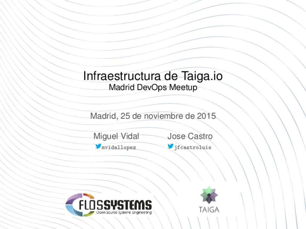 Infraestructura de Taiga.io Madrid DevOps Meetu...