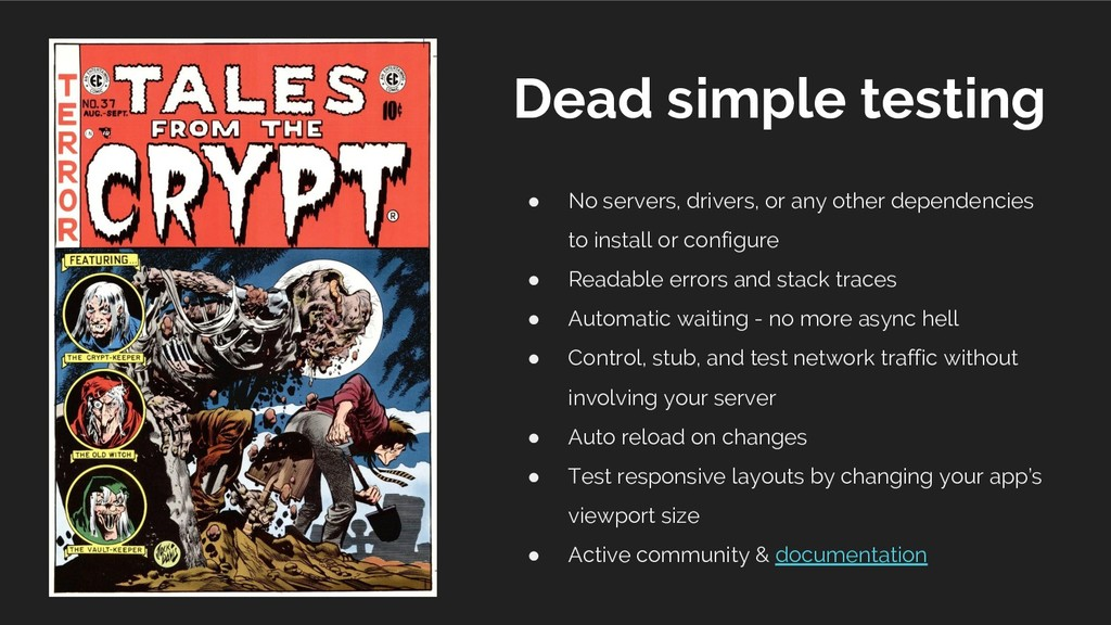 Dead simple testing ● No servers, drivers, or a...