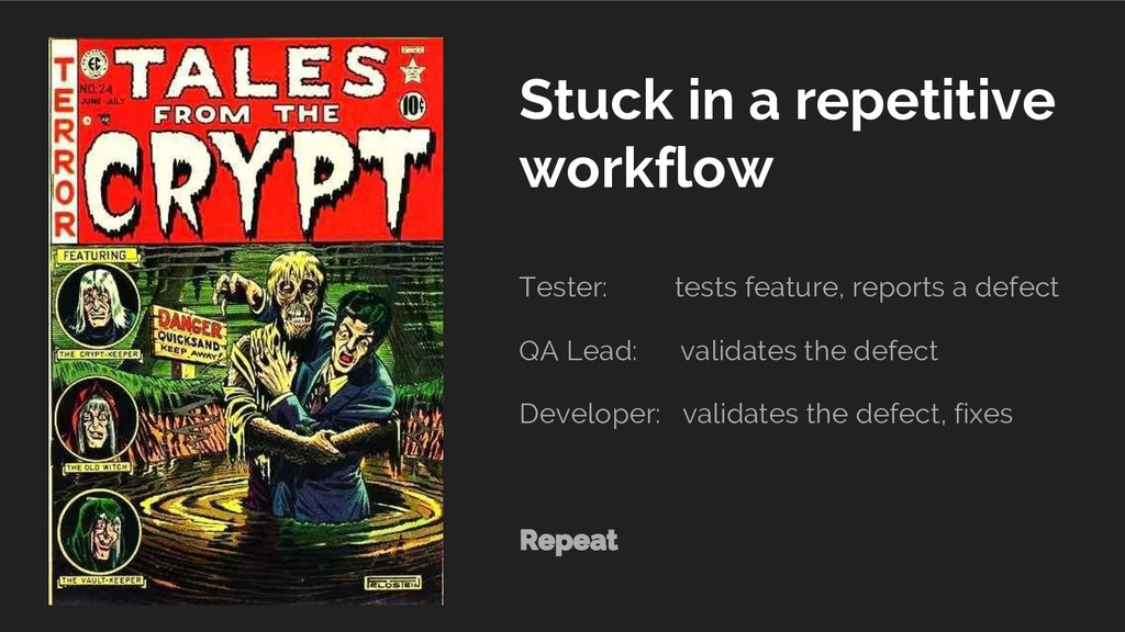 Stuck in a repetitive workflow Tester: tests fe...