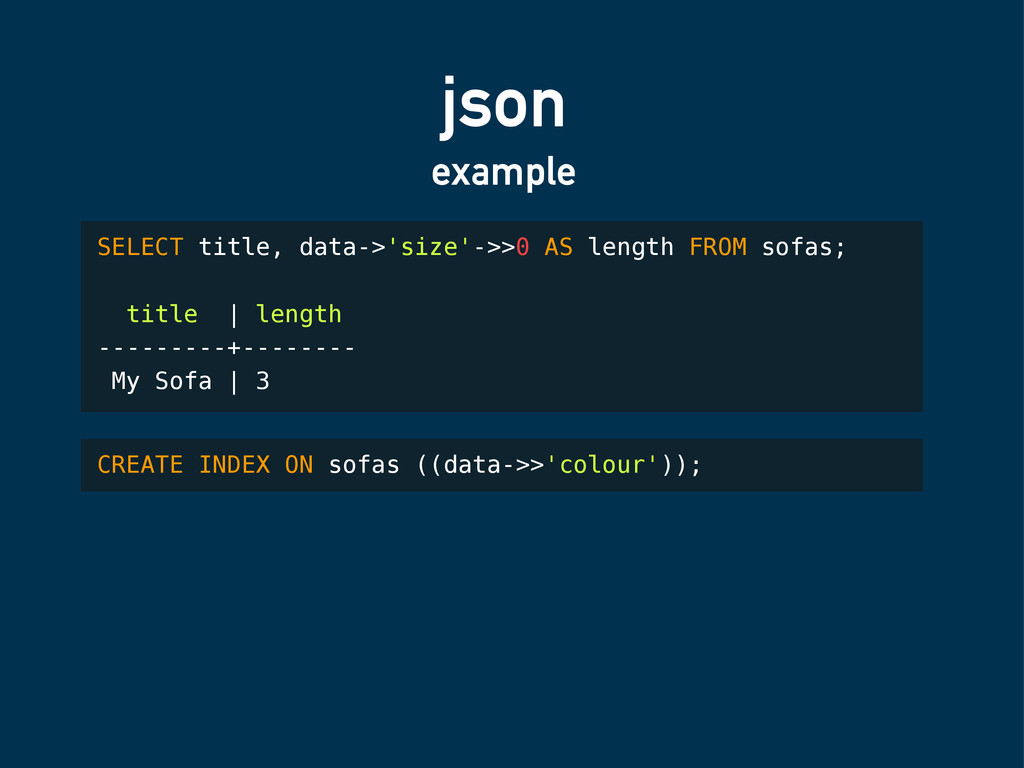 json example SELECT title, data->'size'->>0 AS ...