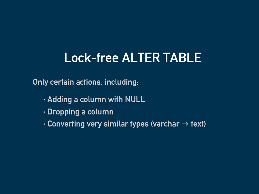 Lock-free ALTER TABLE Only certain actions, inc...