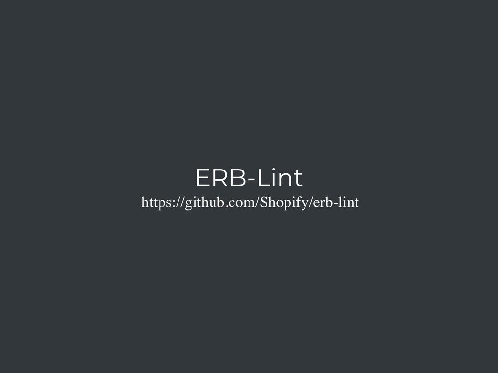 ERB-Lint https://github.com/Shopify/erb-lint