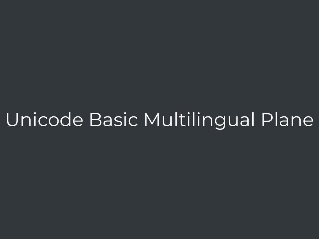 Unicode Basic Multilingual Plane