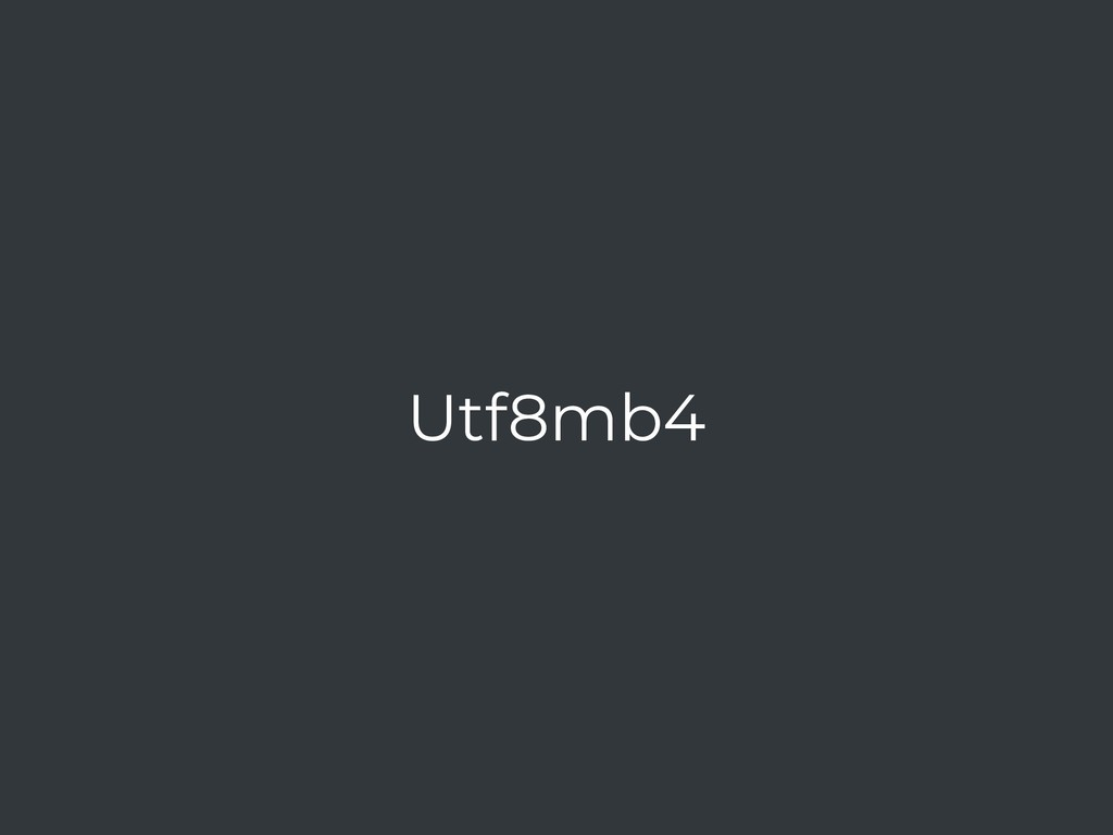 Utf8mb4