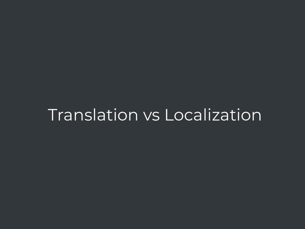 Translation vs Localization