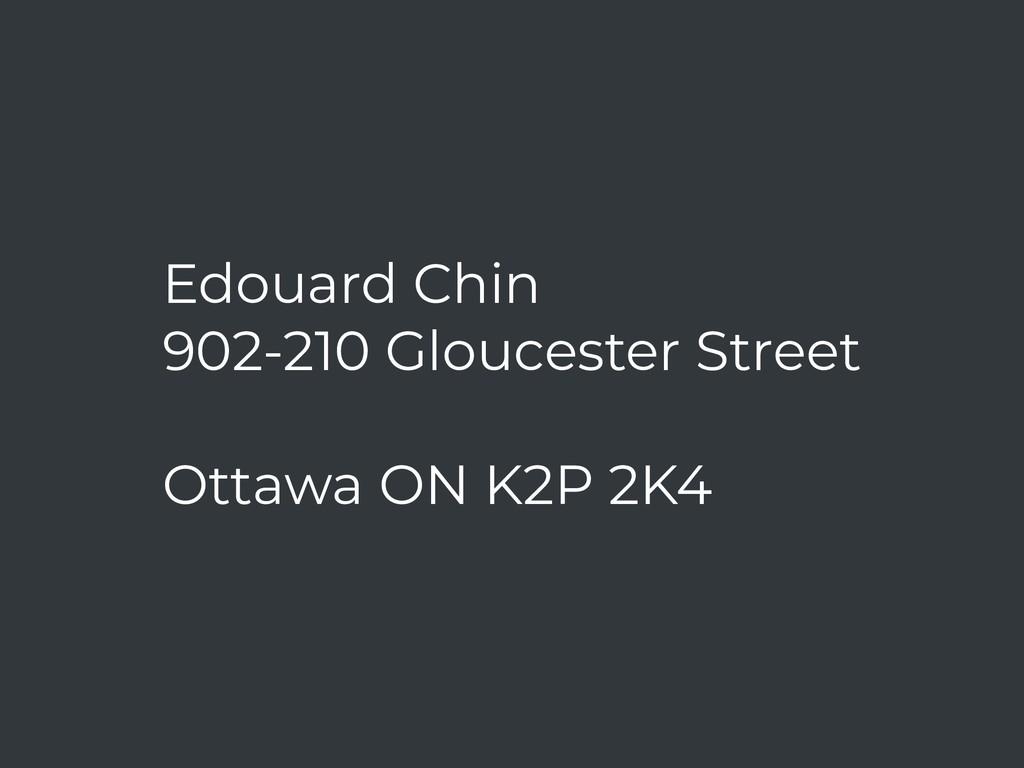 Edouard Chin 902-210 Gloucester Street  Otta...