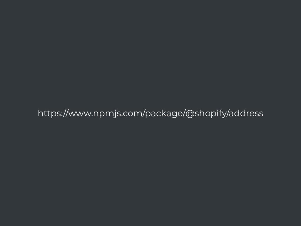 https://www.npmjs.com/package/@shopify/address