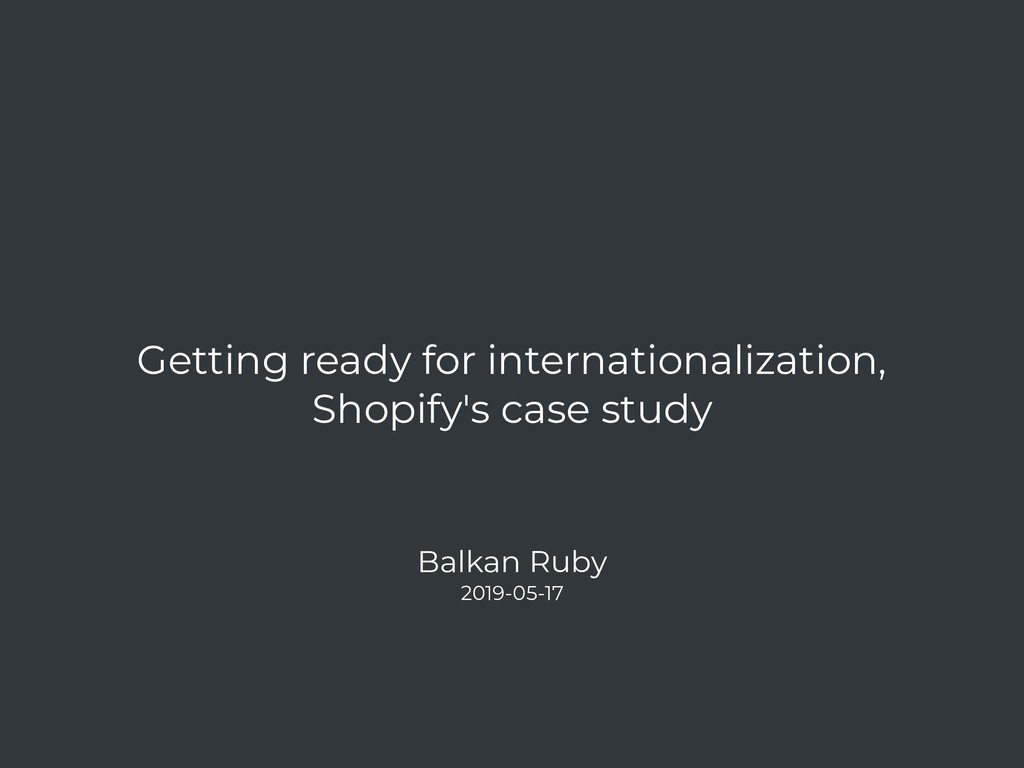 Getting ready for internationalization, Shopify...