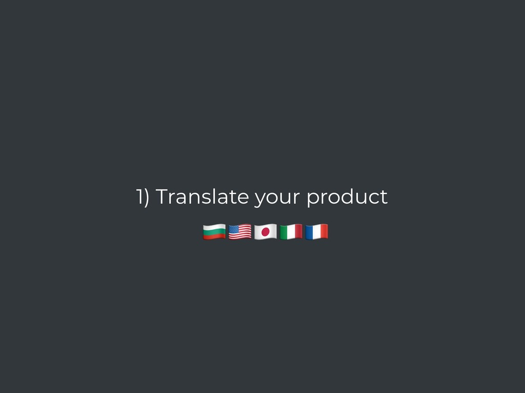 """1) Translate your product !""""#$%"""