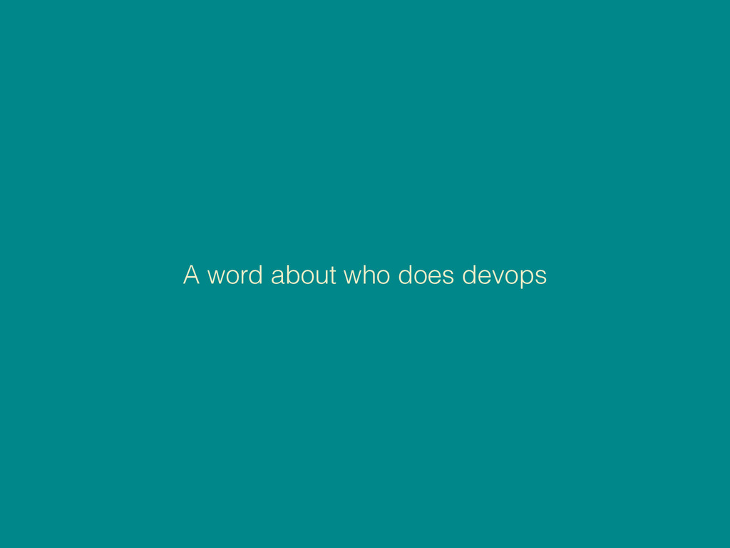 A word about who does devops