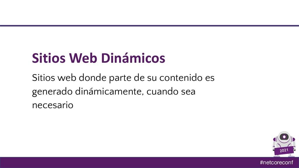 #netcoreconf 2021 Sitios Web Dinámicos Sitios w...