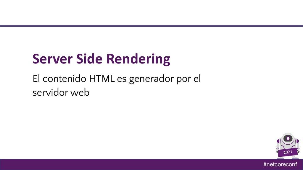 #netcoreconf 2021 Server Side Rendering El cont...