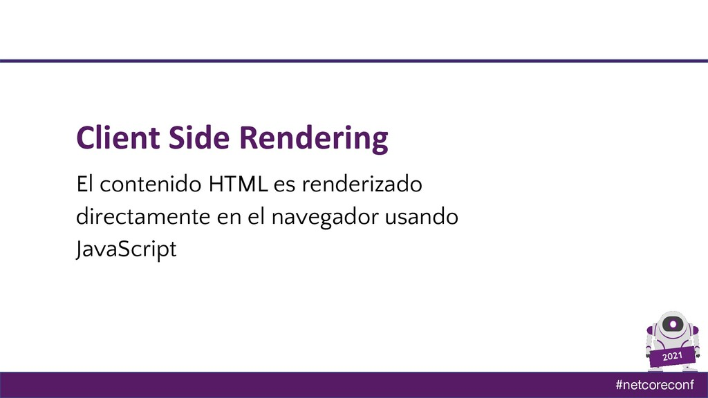 #netcoreconf 2021 Client Side Rendering El cont...