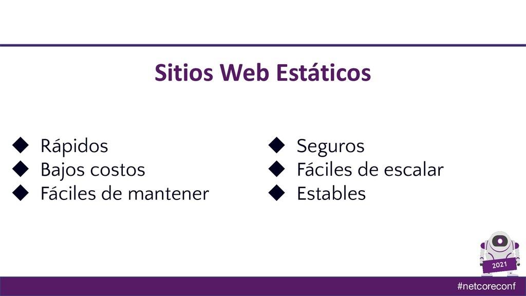 #netcoreconf 2021 Sitios Web Estáticos ◆ Rápido...