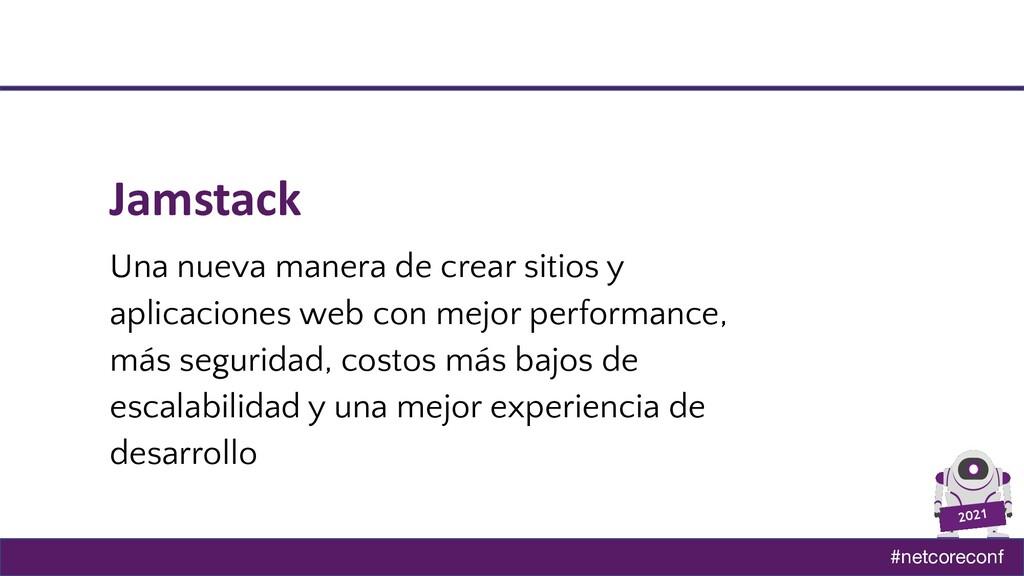 #netcoreconf 2021 Jamstack Una nueva manera de ...
