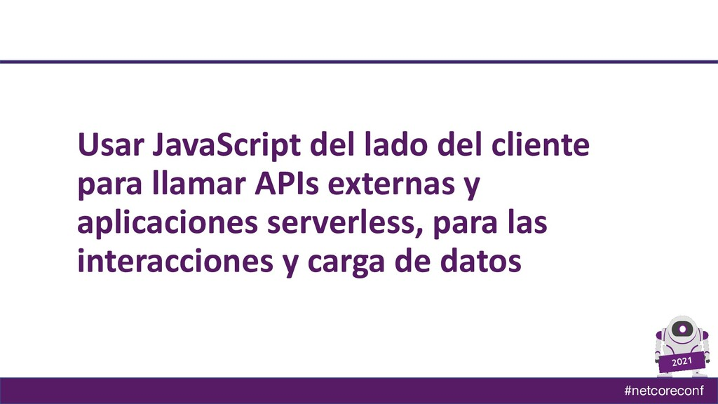 #netcoreconf 2021 Usar JavaScript del lado del ...