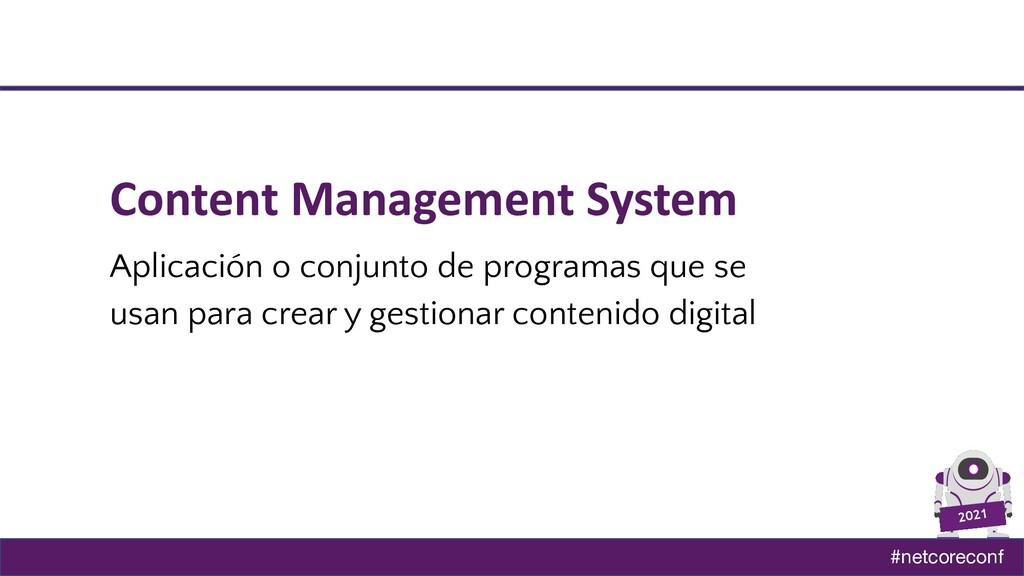 #netcoreconf 2021 Content Management System Apl...