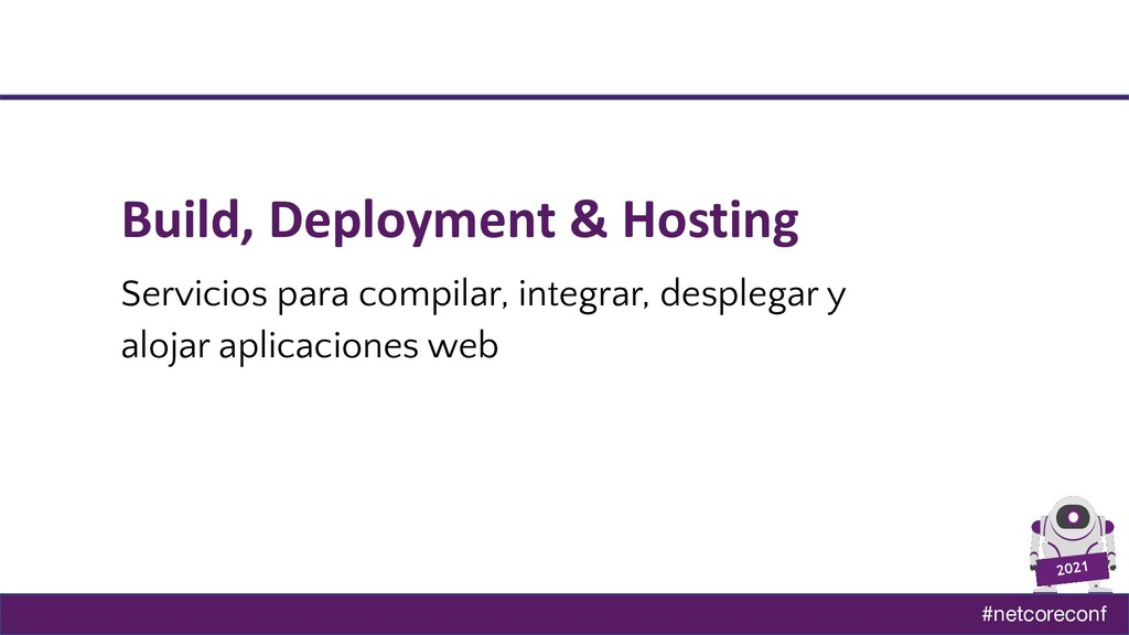 #netcoreconf 2021 Build, Deployment & Hosting S...