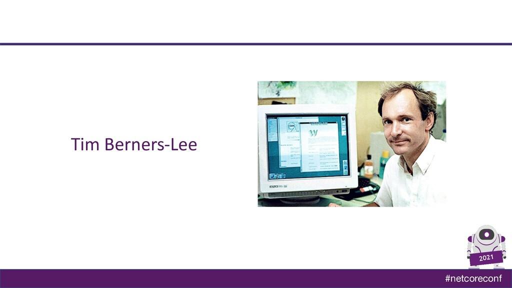 #netcoreconf 2021 Tim Berners-Lee