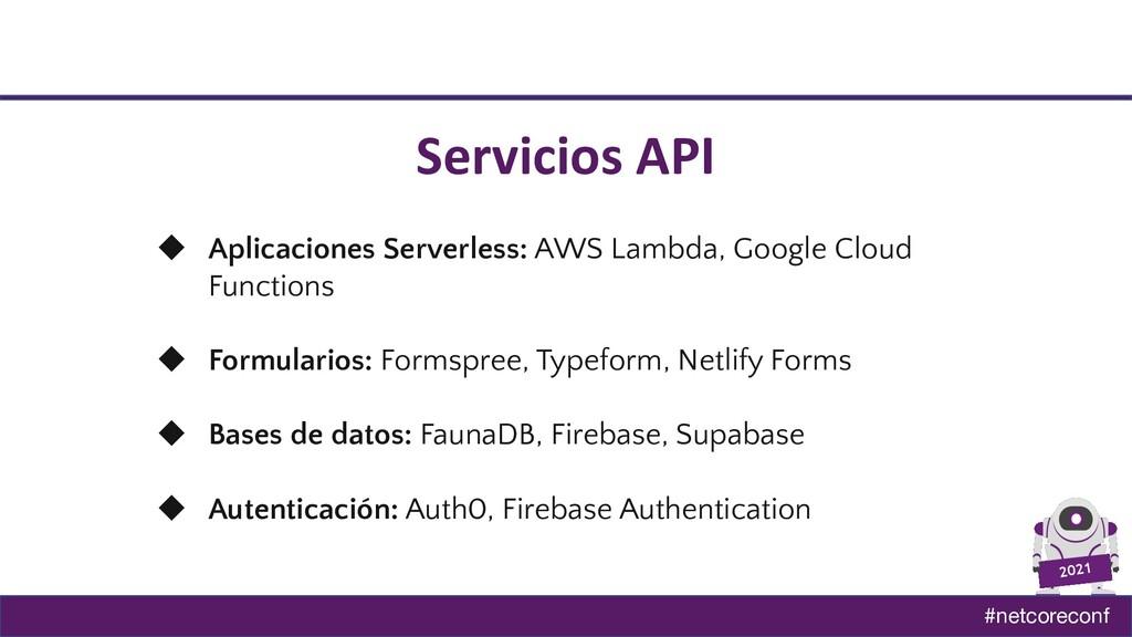 #netcoreconf 2021 Servicios API ◆ Aplicaciones ...