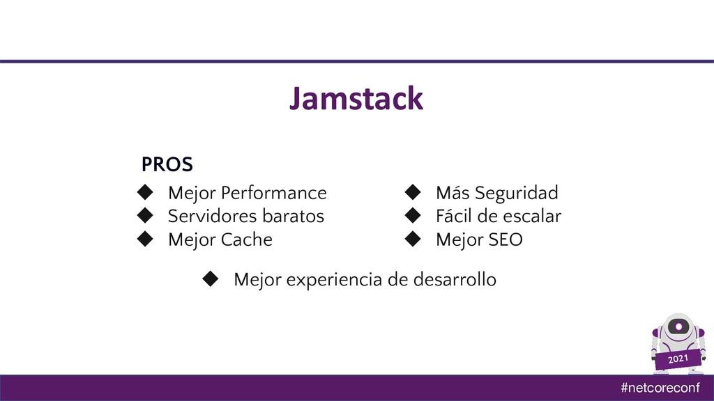 #netcoreconf 2021 Jamstack PROS ◆ Mejor Perform...