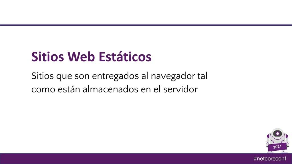 #netcoreconf 2021 Sitios Web Estáticos Sitios q...