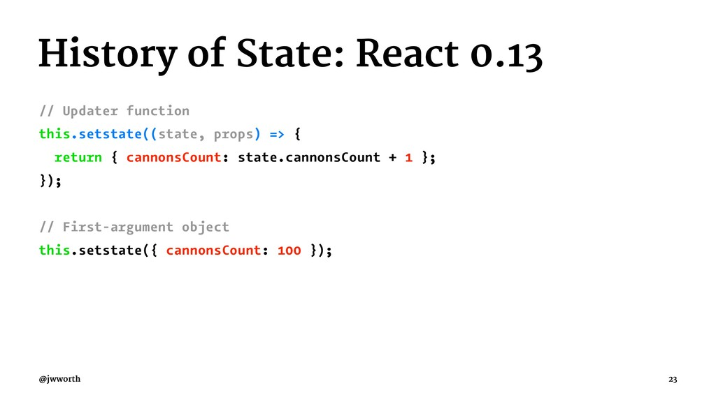 History of State: React 0.13 // Updater functio...