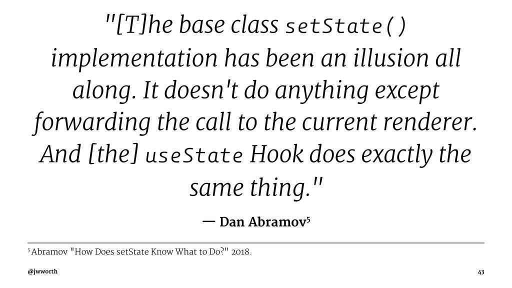 """""""[T]he base class setState() implementation has..."""