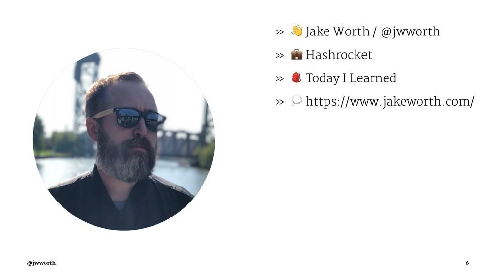 "» ! Jake Worth / @jwworth » "" Hashrocket » # To..."