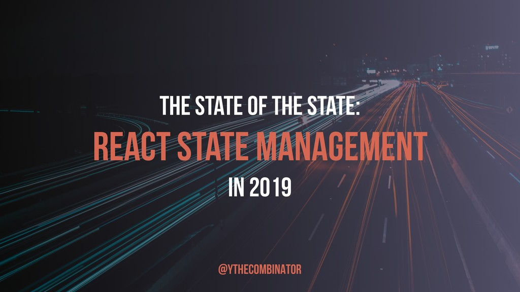 THE State of the state: React State Management ...