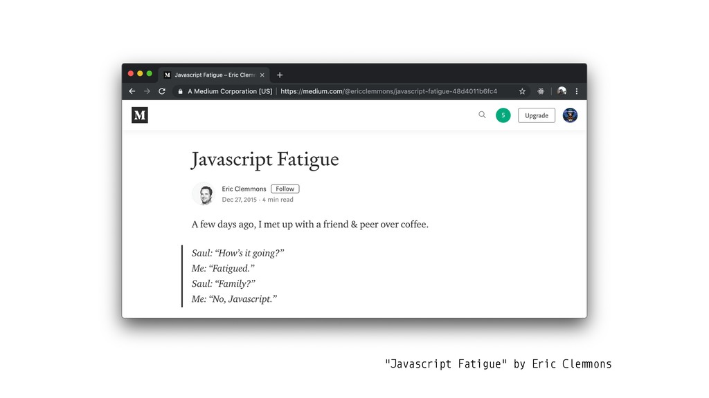 """""""Javascript Fatigue"""" by Eric Cle!""""ons"""