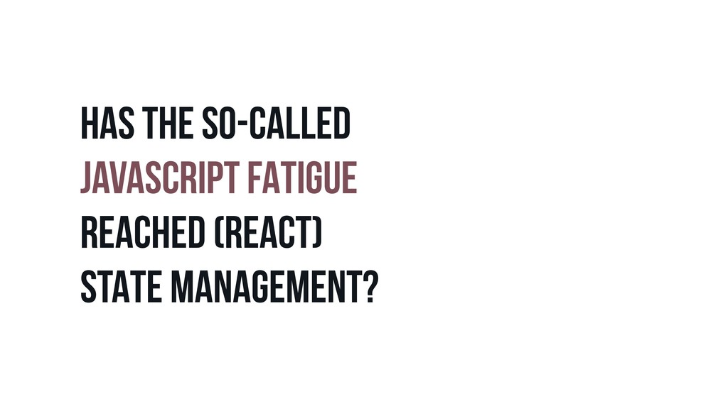 HAS THE SO-CALLED JAVASCRIPT FATIGUE REACHED (R...