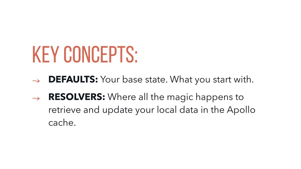 Key Concepts: ↝ DEFAULTS: Your base state. What...