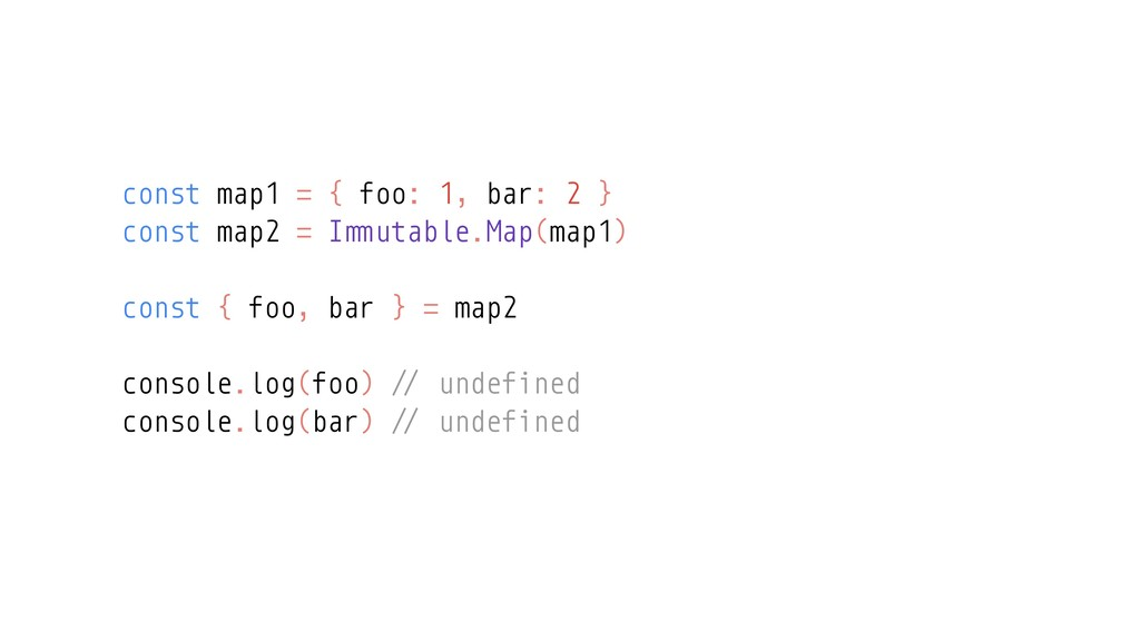 const map1 = { foo: 1, bar: 2 } const map2 = I!...