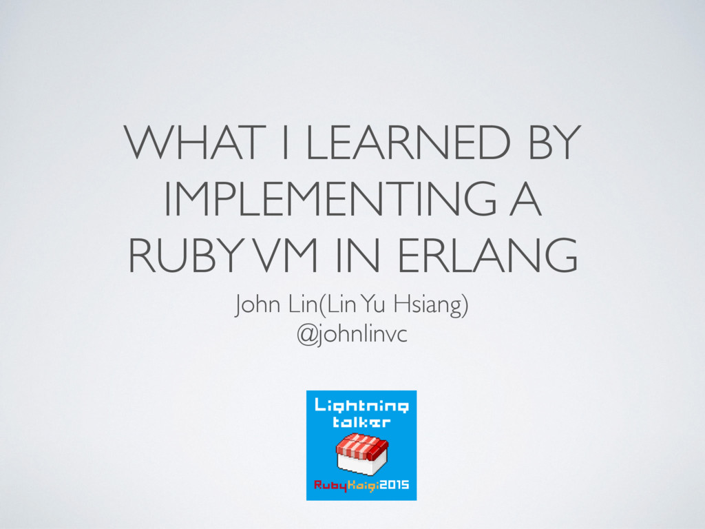 WHAT I LEARNED BY IMPLEMENTING A 
