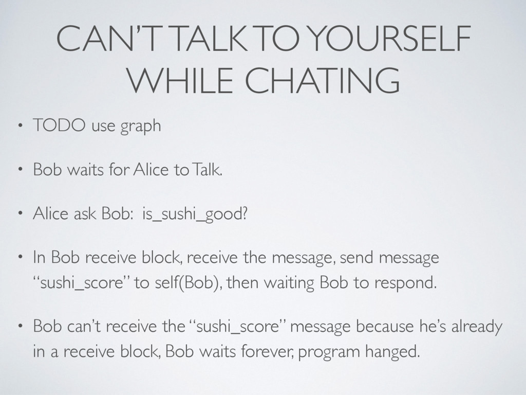 CAN'T TALK TO YOURSELF WHILE CHATING • TODO use...