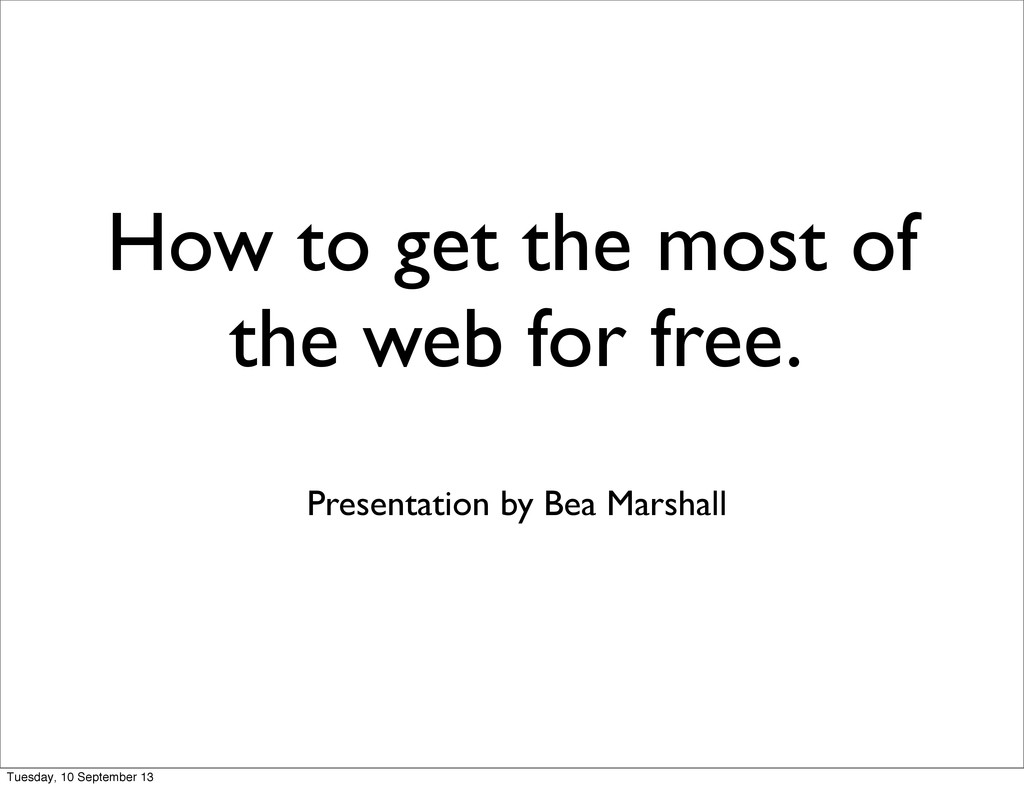 How to get the most of the web for free. Presen...